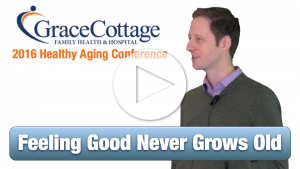 Grace Cottage Healthy Aging Feeling Good Never Grows Old 2016