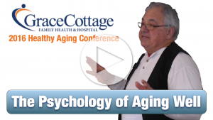 Grace Cottage Healthy Aging - Psychology of Aging Well - 2016